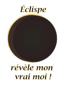 éclipse révèle mon vrai moi